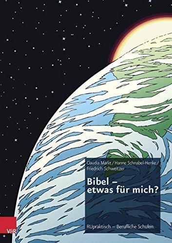 Bibel - etwas für mich?: Unterrichtsbausteine für berufsbildende Schulen (RU praktisch - Berufliche Schulen)