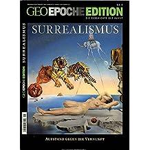 GEO Epoche Edition 8/2013: Surrealismus. Aufstand gegen die Vernunft