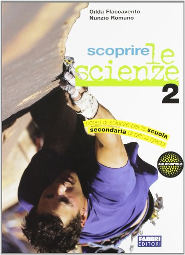 Scoprire le scienze. Per la Scuola media: 2