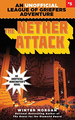 The Nether Attack: An Unofficial League of Griefers Adventure, #5 (League of Griefers Series) (English Edition)