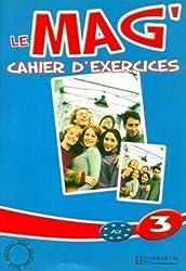 Le Mag': Niveau 3 Cahier D'Exercices
