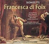 Donizetti - Francesca di Foix / Massis · Spagnoli · Larmore · Ford · Antoniozzi · LPO · Allemandi