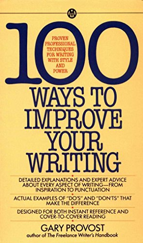 100 Ways to Improve Your Writing: Proven Professional Techniques for Writing Ith Style and Power (Mentor Series) por Gary Provost