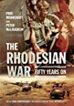 The Rhodesian War: Fifty Years on fro...