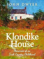 Klondike House - Memories of an Irish Country Childhood