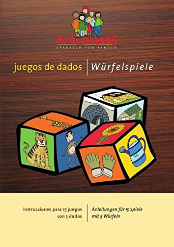 juegos de dados 1 / Würfelspiele 1: instrucciones para 15 juegos con 3 dados / Anleitungen für 15 Spiele mit 3 Würfeln (Spielen De 3 Juego)