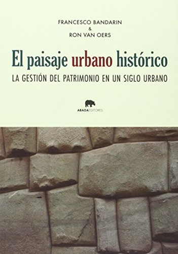 El Paisaje Urbano Histórico (Lecturas de arquitectura)