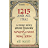 1215 and All That: A very, very short history of Magna Carta and King John (Kindle Single)