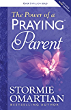 The Power of a Praying® Parent (English Edition)