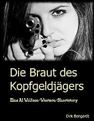 Die Braut des Kopfgeldjägers (Die Al Wolfson-Western-Shortstories 2)