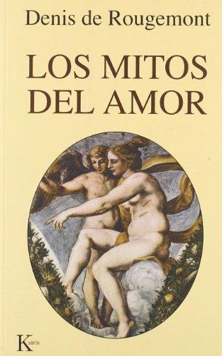 Los mitos del amor (Ensayo) por Denis de Rougemont