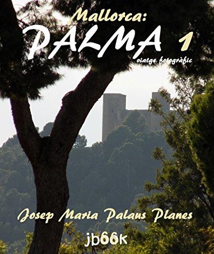 Descargar Libro Mallorca: Palma ·1· (viatge fotogràfic) (Catalan Edition) de JOSEP MARIA PALAUS PLANES