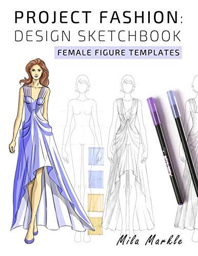 Project Fashion: Design Sketchbook: Female Figure Templates - Design Sketchbook