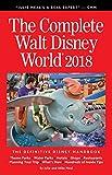 The Complete Walt Disney World 2018: The Definitive Disney Handbook