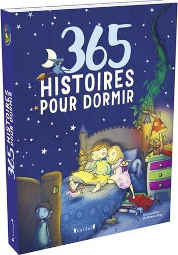 365 histoires pour dormir : Une histoire pour chaque soir