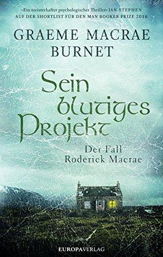 Burnet, Graeme Macrae: Sein blutiges Projekt