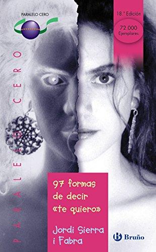 97 formas de decir te quiero: 33 (Castellano - Juvenil - Paralelo Cero) por Jordi Sierra i Fabra