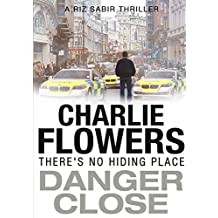 Danger Close by Charlie Flowers (2013-09-28)