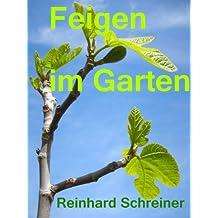 Feigen im Garten (Reinhards Reihe Exoten im Garten 4)