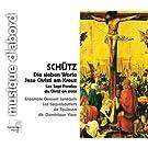 Heinrich Sch�tz : Les Sept Paroles du Christ en croix
