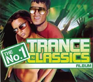 The No. 1 Trance Classics Album