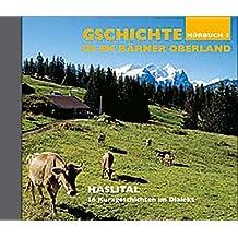 Haslital Mundartgeschichten: Gschichte us em Bärner Oberland