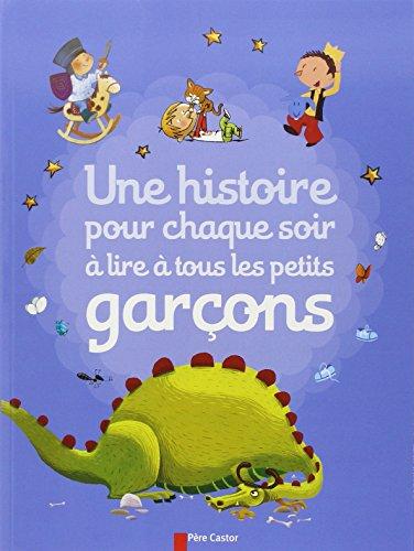 Une histoire pour chaque soir à lire à tous les petits garçons