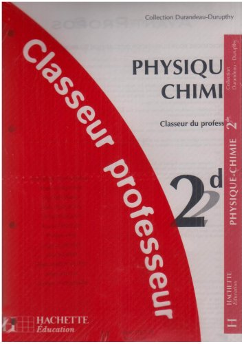 Physique-Chimie Seconde : Classeur du professeur par Collectif