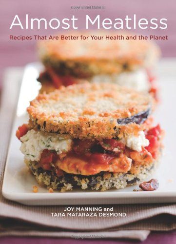 Almost Meatless: Recipes That Are Better for Your Health and the Planet - Grass Fed Carne