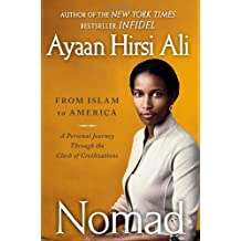 Nomad: From Islam to America: A Personal Journey Through the Clash of Civilizations by Ayaan Hirsi Ali (2010-05-18)