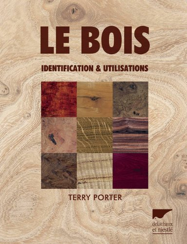 Le bois : Identification & utilisations par Terry Porter