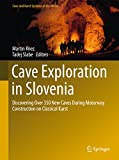 Front cover for the book Cave Exploration in Slovenia : Discovering Over 350 New Caves During Motorway Construction on Classical Karst by Martin Knez