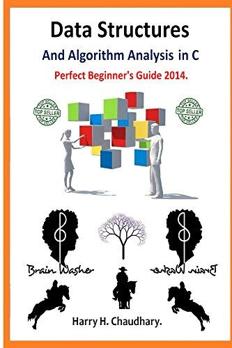 Data Structures and Algorithm Analysis in C: Perfect Beginner's Guide. 2014
