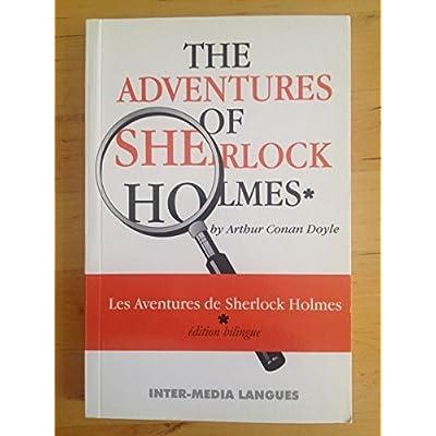 The adventures of Scherlock Holmes I / Les aventures de Sherlock Holmes : The adventure of the Noble Bachelor & The adventure of the Blue Carbuncle. Edition bilingue.