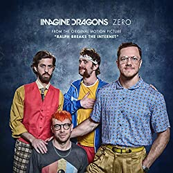"Imagine Dragons | Format: MP3-Download Von Album:Zero (From the Original Motion Picture ""Ralph Breaks The Internet"") Erscheinungstermin: 19. September 2018   Download: EUR 1,29"