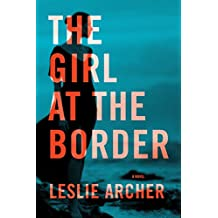The Girl at the Border: A Novel