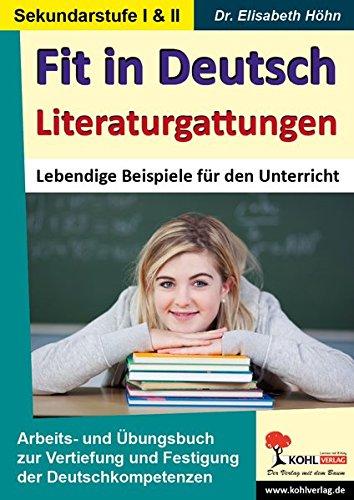 Fit in Deutsch - Literaturgattungen: Vertiefung und Festigung der Deutschkompetenzen in der Sekundarstufe I und II