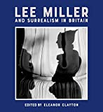Lee Miller and Surrealism in Britain 2018