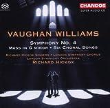Vaughan Williams : Symphonie N° 4 en Fa Mineur - Messe en Sol Mineur - Six Chants Choral