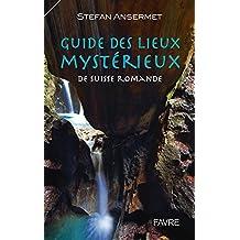 Guide des lieux mystérieux de Suisse romande - tome 1 (01)
