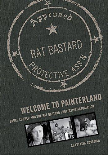 Welcome to Painterland - Bruce Conner and the Rat Bastard Protective Association por Anastasia Aukeman