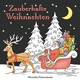 Zauberhafte Weihnachten: ein Weihnachtsmalbuch mit schwarzem Hintergrund für herrlich leuchtende Farben - Alexandra Dannenmann
