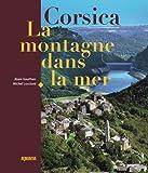 Corsica : La montagne dans la mer