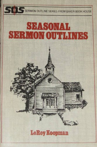 Seasonal Sermon Outlines (S O S Sermon outline series from baker book house) ...