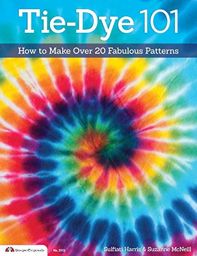 Tie-Dye 101: How to Make Over 20 Fabulous Patterns (Design Originals Book 3512) (English Edition)