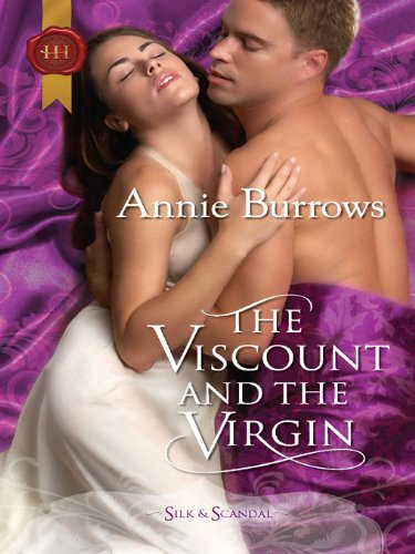 The Viscount and the Virgin (Regency Silk & Scandal series Book 5) (English Edition) -