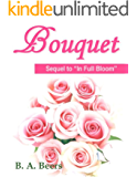 Bouquet: Sequel to 'In Full Bloom': The Trilogy of the Rose (Volume 3)