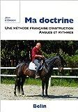 Ma doctrine - Une méthode françaised'instruction, angles et ryhtmes de Jean d' Orgeix ( 16 janvier 2006 ) - Belin (16 janvier 2006) - 16/01/2006