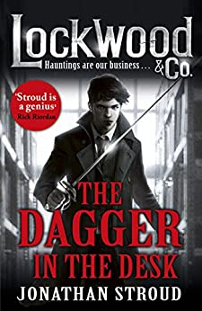 Lockwood & Co: The Dagger in the Desk (Lockwood & Co.)