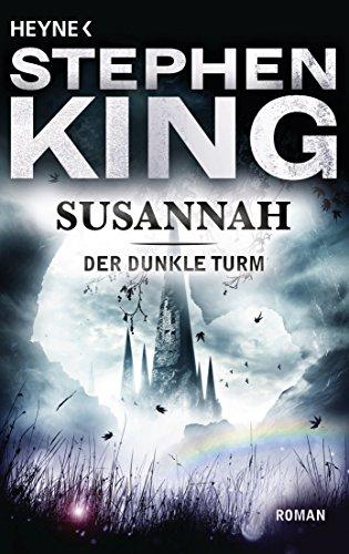 Buchseite und Rezensionen zu 'Susannah: Der Dunkle Turm 6 - Roman' von Stephen King